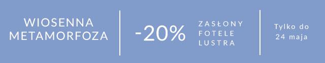 Wiosenna Metamorfoza | -20% na fotele, zasłony i lustra