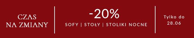 Czas na zmiany! -20% na sofy, stoły i stoliki nocne