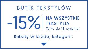 Butik tekstyliów! -15% na wszystkie tekstylia!